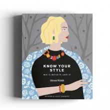 Know Your Style: Mix It, Match It, Love It - Alyson Walsh