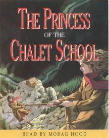 The Princess of the Chalet School - Elinor M. Brent-Dyer, Morag Hood