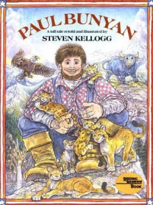Paul Bunyan 20th Anniversary Edition (Reading rainbow book) - Steven Kellogg