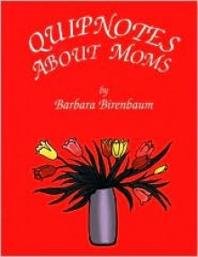 Quipnotes About Moms - Barbara Birenbaum, Silhouettes per chapter