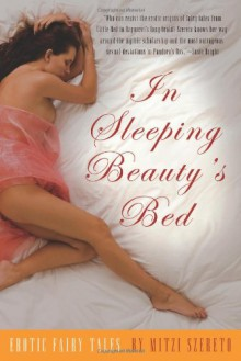 In Sleeping Beauty's Bed: Erotic Fairy Tales - Mitzi Szereto, Tobsha Learner