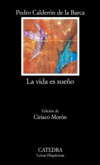 La vida es sueño - Pedro Calderón de la Barca, Ciriaco Moron Arroyo