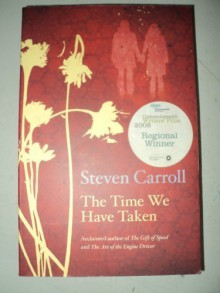 The Time We Have Taken - Steven Carroll