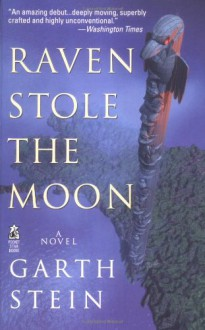 Raven Stole the Moon - Garth Stein