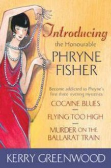 Introducing The Honourable Phryne Fisher - Kerry Greenwood