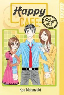 Happy Cafe, Volume 5 - Kou Matsuzuki