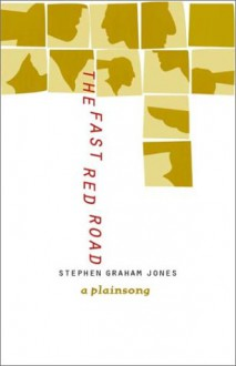 The Fast Red Road: A Plainsong - Stephen Graham Jones