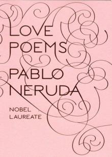 Love Poems - Pablo Neruda