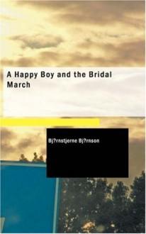 A Happy Boy and the Bridal March - Bjørnstjerne Bjørnson