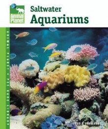 Setup and Care of Saltwater Aquariums (Animal Planet Pet Care Library) - David E. Boruchowitz