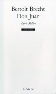 Don Juan - Bertolt Brecht, Molière
