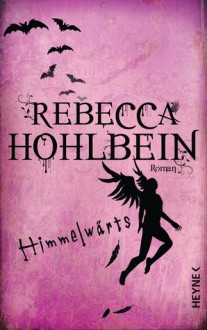 Himmelwärts - Rebecca Hohlbein