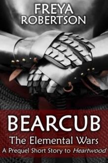 Bearcub (The Elemental Wars) - Freya Robertson