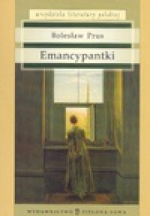 Emancypantki - Bolesław Prus