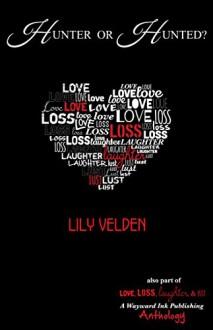 Hunter or Hunted? - Lily Velden