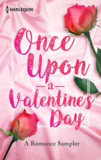 Once Upon a Valentine's Day: A Romance Sampler: Under PressureHer Sweetest FortuneWild Horse SpringsThe Last Di Sione Claims His PrizeRough & TumbleRenegade's Pride - Lori Foster,Stella Bagwell,Jodi Thomas,Maisey Yates,Rhenna Morgan,B.J. Daniels