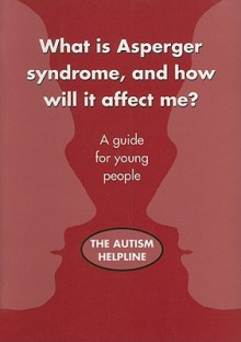 What is Asperger Syndrome, and How Will it Affect Me - Martine Ives