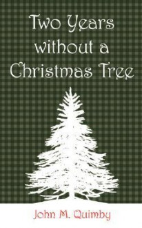 Two Years Without a Christmas Tree - John M. Quimby