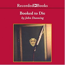 Booked to Die - John Dunning, George Guidall