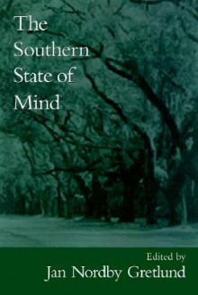 The Present State of Mind: Southern Identity in the 1990s - Jan Nordby Gretlund