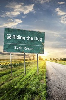 Riding the Dog - Sybil Rosen