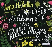 Die letzten Tage von Rabbit Hayes - Anna McPartlin,Nina Petri