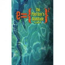 The Pool Boy's Beatitude - D.J. Swykert