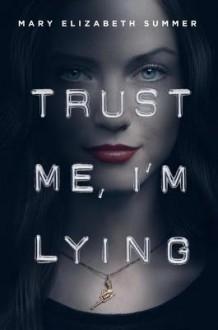 Trust Me I'm Lying[TRUST ME IM LYING][Hardcover] - MaryElizabethSummer