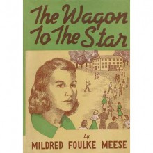 The Wagon to the Star (Mary Carstens, #1) - Mildred Foulke Meese, Louise Costello