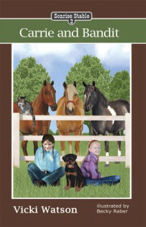 Carrie and Bandit (Sonrise Stable #2) - Vicki Watson
