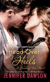 Head over Heels (A Something New Novel) - Jennifer Dawson