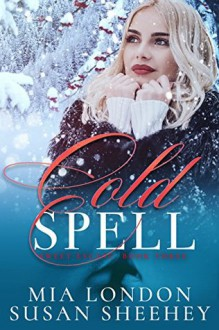 Cold Spell - Susan Sheehey,Mia London