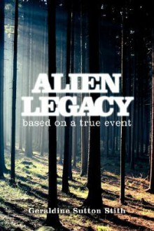 Alien Legacy - Geraldine Stith