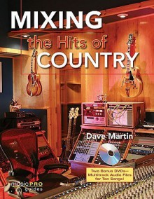 Mixing the Hits of Country [With CD (Audio)] - Dave Martin