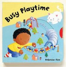 Busy Playtime (Busy Books) - Rebecca Finn