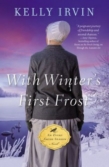With Winter's First Frost (Every Amish Season #4) - Kelly Irvin