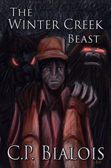 The Winter Creek Beast - C.P. Bialois,Jamie White,R.J. Keith