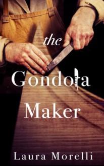 The Gondola Maker - Laura Morelli