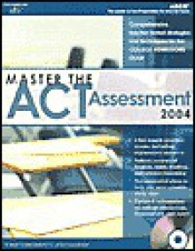 Master the ACT Assessment, 2004/e w/CD (Master the New Act Assessment) - Laurie E. Rozakis