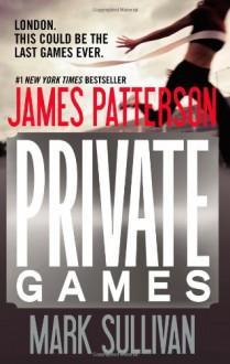 Private Games - James Patterson, 'Mark Sullivan'