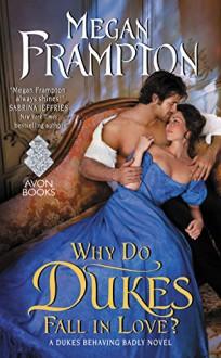 Why Do Dukes Fall in Love? - Megan Frampton