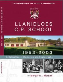 Llanidloes C. P. School: 1953-2003 - Margaret Jean Morgan