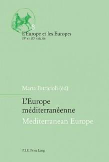 L'Europe Mediterraneenne Mediterranean Europe - Marta Petricioli