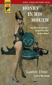 Honey in His Mouth - Lester Dent