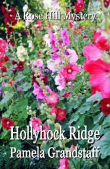 Hollyhock Ridge - Pamela Grandstaff