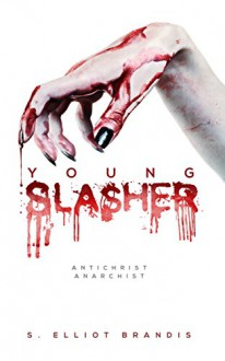Young Slasher - S. Elliot Brandis