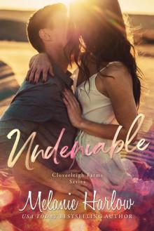 Undeniable (Cloverleigh Farms #2) - Melanie Harlow