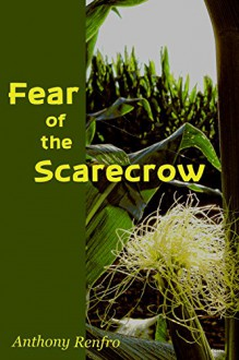 Fear of the Scarecrow - Anthony Renfro
