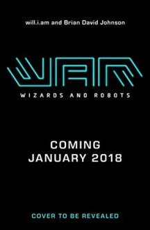 WaR: Wizards And Robots - Brian David Johnson,will.i.am