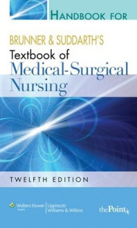 Handbook for Brunner and Suddarth's Textbook of Medical-Surgical Nursing - Suzanne C. Smeltzer